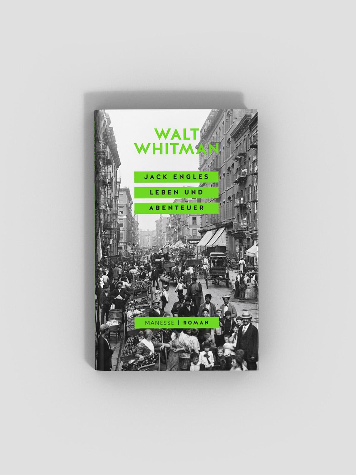 Walt Whitman * Jack Engels Leben und Abenteuer * Manesse Verlag * Buchcovergestaltung ZeroMedia, München